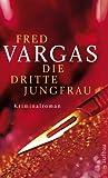 Die dritte Jungfrau: Kriminalroman (Kommissar Adamsberg ermittelt 6)