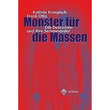 Monster für die Massen. Die Deutschen und ihre Serienmörder