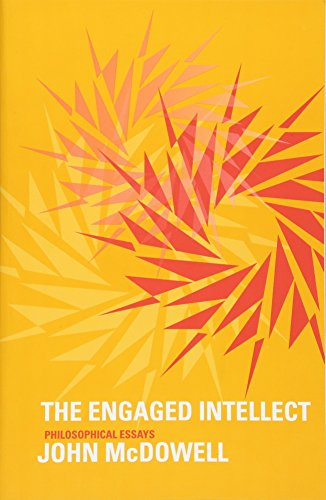 The Engaged Intellect: Philosophical Essays por John Mcdowell