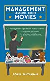 Management Lessons from Movies: 100 Management Tips from World Cinema