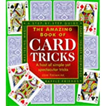 The Amazing Book of Card Tricks: A Host of Simple Yet Spectacular Tricks