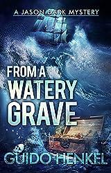 From a Watery Grave: A Jason Dark Mystery (Jason Dark - Ghost Hunter Book 6) (English Edition)