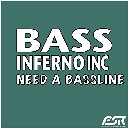 Bass Inferno Inc.-Need A Bassline