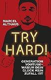 Try Hard!: Generation YouTube - Warum dein Glück kein Zufall ist (print edition)