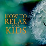 How to Relax your Kids