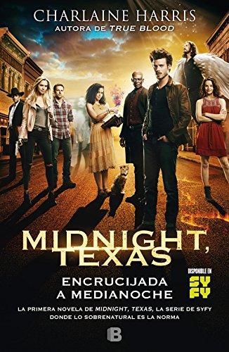 Encrucijada a medianoche (Midnight Texas 1) (La Trama) por Charlaine Harris