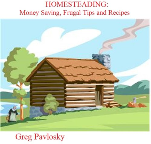 free kindle book HOMESTEADING: Money Saving, Frugal Tips and Recipes (Homesteading Series Book 2)