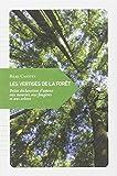 Telecharger Livres Les vertiges de la foret Petite declaration d amour aux mousses aux fougeres et aux arbres (PDF,EPUB,MOBI) gratuits en Francaise