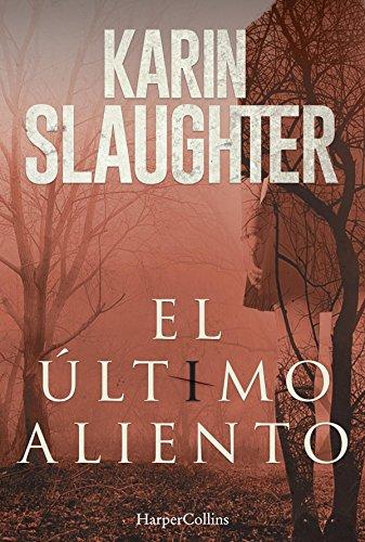 El último aliento: La buena hija (Precuela) (Suspense / Thriller 'La buena hija') por Karin Slaughter
