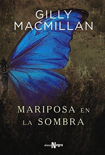 Mariposa en la sombra (Alianza Literaria (Al) - Alianza Negra) por Gilly Macmillan