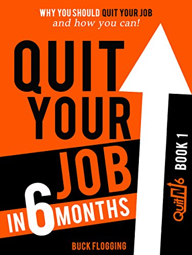 free kindle book Quit Your Job in 6 Months: Why You Should Quit Your Job and How You Can!