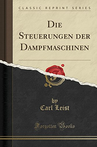 Die Steuerungen Der Dampfmaschinen (Classic Reprint) -
