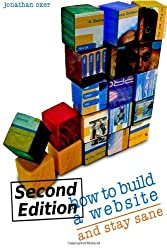 How To Build A Website And Stay Sane by Jonathan Oxer (2007-08-15)