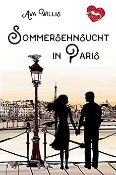 Sommersehnsucht in Paris (Verliebt in Paris 4) (German Edition) by [Willis, Ava]