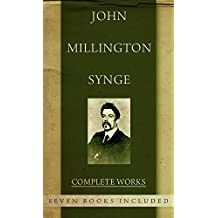 J.M. Synge, The Complete Works: (Seven Books Included) (English Edition)