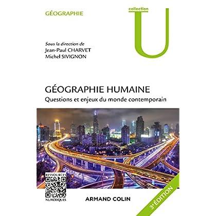 Géographie humaine - 3e éd. - Questions et enjeux du monde contemporain