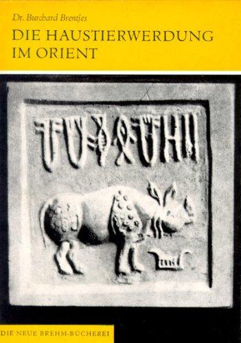 Die Haustierwerdung im Orient: Ein archäologischer Beitrag zur Zoologie