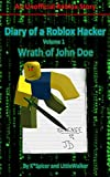 Diary of a Roblox Hacker: Wrath of John Doe (Roblox Hacker Diaries Book 1)