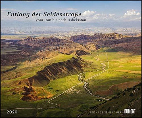 Entlang der Seidenstraße 2020 – Reise-Fotografie von Priska Seisenbacher – Wandkalender 58,4 x 48,5 cm – Spiralbindung: Vom Iran bis nach Usbekistan