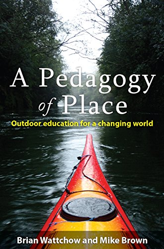 A Pedagogy of Place: Outdoor Education for a Changing World por Brian Wattchow