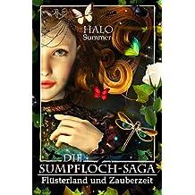 Flüsterland und Zauberzeit (Die Sumpfloch-Saga 6)