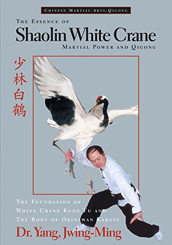 The Essence of Shaolin White Crane: Martial Power and Qigong (English Edition) -