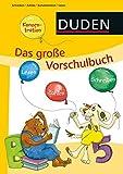 Das große Vorschulbuch (DUDEN Kinderwissen Vorschule)
