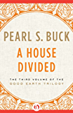 A House Divided (The Good Earth Trilogy Book 3)