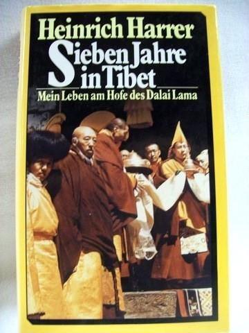 Heinrich Harrer: Sieben Jahre in Tibet - Mein Leben am Hofe des Dalai Lama