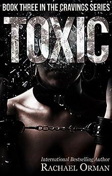 Toxic (Erotic BDSM Novel) (Cravings Book 3) by [Orman, Rachael]