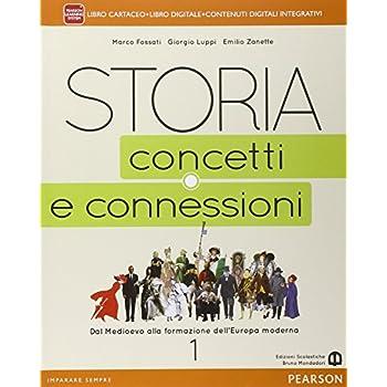 Storia. Concetti E Connessioni. Per Le Scuole Superiori. Con E-Book. Con Espansione Online: 1