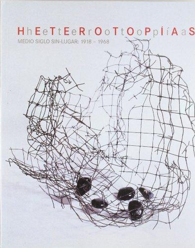 Heterotopías. Medio siglo sin lugar 1918-1968 por Vv.Aa