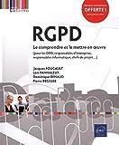 RGPD - Le comprendre et le mettre en oeuvre - (pour les DPO, responsables d'entreprise, responsables informatique, chefs de projet.)