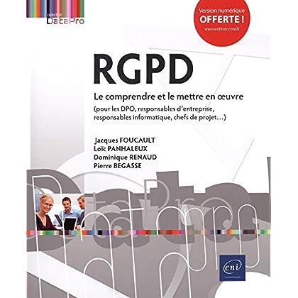 RGPD - Le comprendre et le mettre en oeuvre - (pour les DPO, responsables d'entreprise, responsables informatique, chefs de projet...)