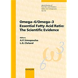 Omega-6/Omega-3 Essential Fatty Acid Ratio: The Scientific Evidence (World Review of Nutrition and Dietetics)