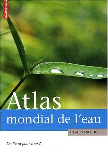 Atlas mondial de l'eau : De l'eau pour tous ?