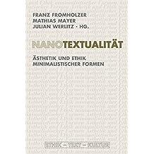 Nanotextualität: Ästhetik und Ethik minimalistischer Formen (Ethik - Text - Kultur)