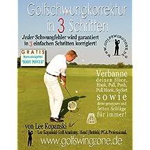 Golfschwungkorrektur in 3 Schritten: Jeder Schwungfehler Wird Garantiert in 3 Einfachen Schritten Korrigiert!