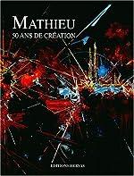 Mathieu, 50 ans de création (coffret) de Georges Mathieu