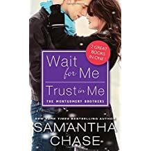 Wait for Me / Trust in Me (Montgomery Brothers) by Samantha Chase (2015-03-17)