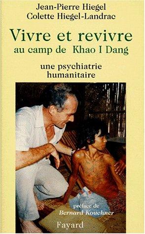 VIVRE ET REVIVRE AU CAMP DE KHAO I DANG. Une psychiatrie humanitaire