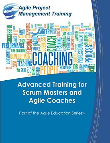 Advanced Training for Scrum Masters and Agile Coaches (Part of the Agile Education Series, Band 6)