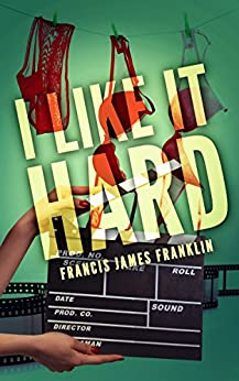 I Like It Hard by [Franklin, Francis James]