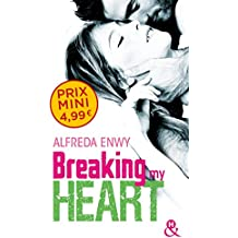 Breaking My Heart: par l'auteur de Love Deal