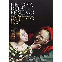 Historia de la fealdad (ENSAYO) by Eco, Umberto (2007) Tapa dura