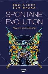 Spontane Evolution: Wege zum neuen Menschen