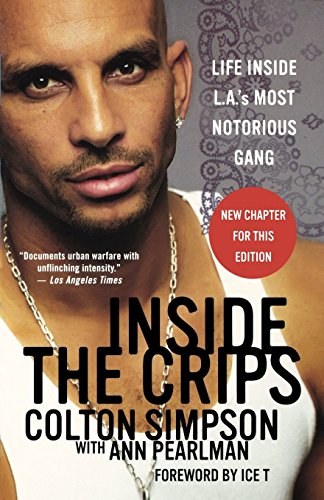 Inside the Crips: Life Inside L.A.'s Most Notorious Gang by Ice-T (Foreword), Colton Simpson (3-May-2007) Paperback