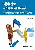 Médecine et risque au travail - Guide du médecin en milieu de travail (Ancien prix éditeur : 210 euros)