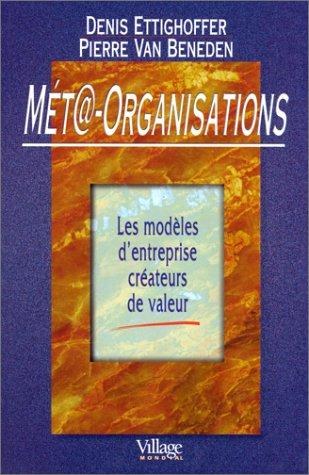 Méta-organisations, les modèles d'entreprise créateurs de valeur