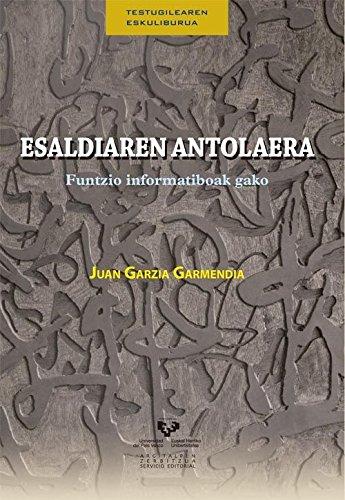 Esaldiaren Antolaera. Funtzio Informatiboak Gako (Testugilearen Eskuliburua) por Juan Garzia Garmendia